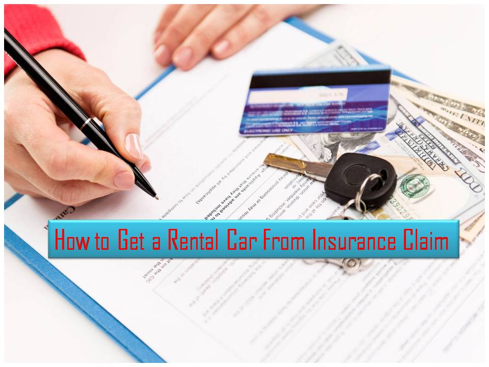 How to Get a Rental Car From Insurance Claim
